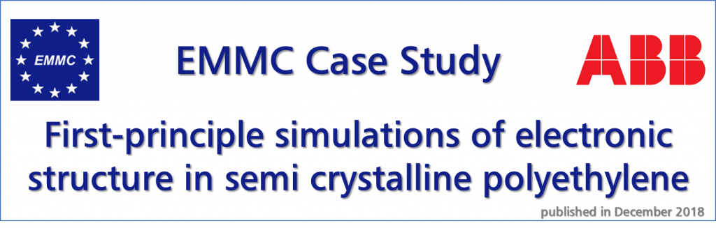 "EMMC Case Study ""First-principle simulations of electronic structure in semi crystalline polyethylene"", ABB"