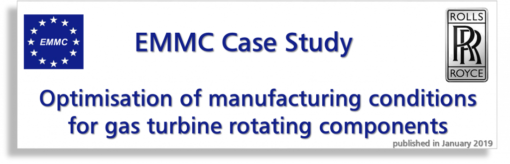 "EMMC Case Study ""Optimisation of manufacturing conditions for gas turbine rotating components"", RR"