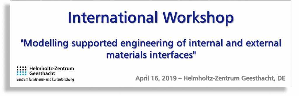 """International Workshop on """"Modelling supported engineering of internal and external materials interfaces"""" organised by EMMC-CSA partner HZG"""
