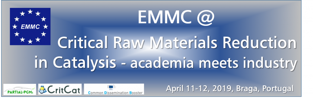EMMC @ Critical Raw Materials Reduction in Catalysis - academia meets industry, research results and future development, April 11-12, 2019, Braga / Portugal